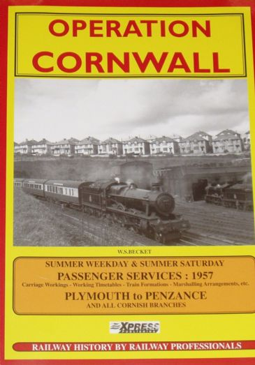 Operation Cornwall - Summer Passenger Services 1957, by W.S. Becket